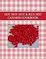 HOT HOT HOT & RED HOT CANDIES COOKBOOK
