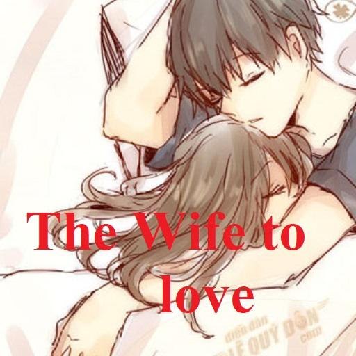 The Wife to love