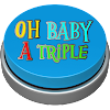 Baby a Triple Button
