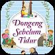 Download Dongeng Sebelum Tidur 1 - Dini W. Tamam - Pdf For PC Windows and Mac