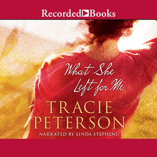 What She Left for Me by Tracie Peterson - Audiobooks on Google Play