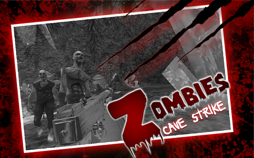 Zombies cave strike