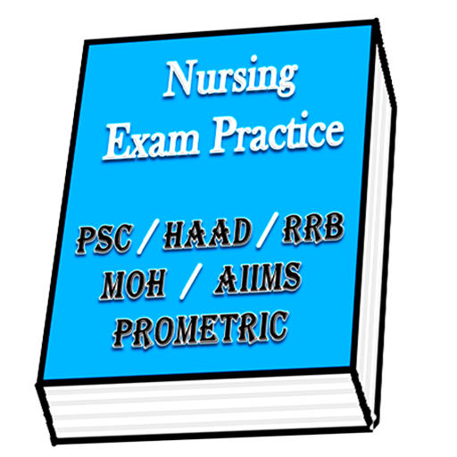 Nursing Exam Practice - PSC-HAAD-MOH-RRB-AIIMS