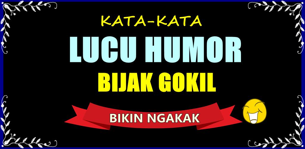 Download Kata Kata Lucu Humor Dan Bijak Gokil Bikin Ngakak
