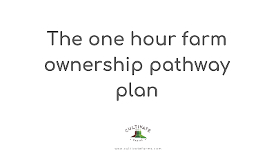 The one hour farm ownership pathway plan