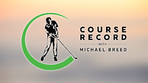 Course Record With Michael Breed thumbnail