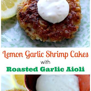 Lemon Garlic Shrimp Cakes with Roasted Garlic Aioli