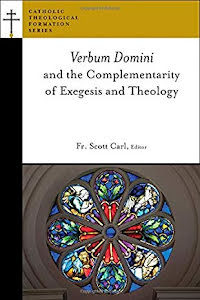 VERBUM DOMINI AND THE COMPLETARITY OF EXEGESIS AND THELOGY