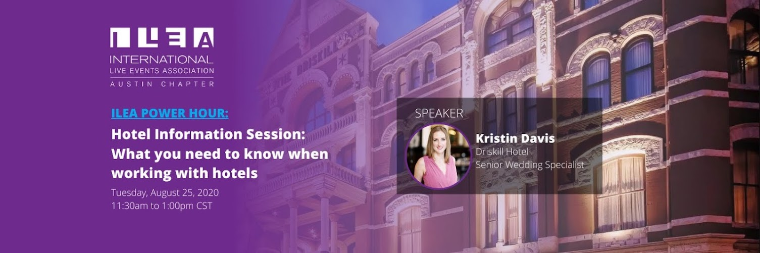 ILEA Austin Member Only Power Hour: Hotel Information Session: What you need to know when working with hotels
