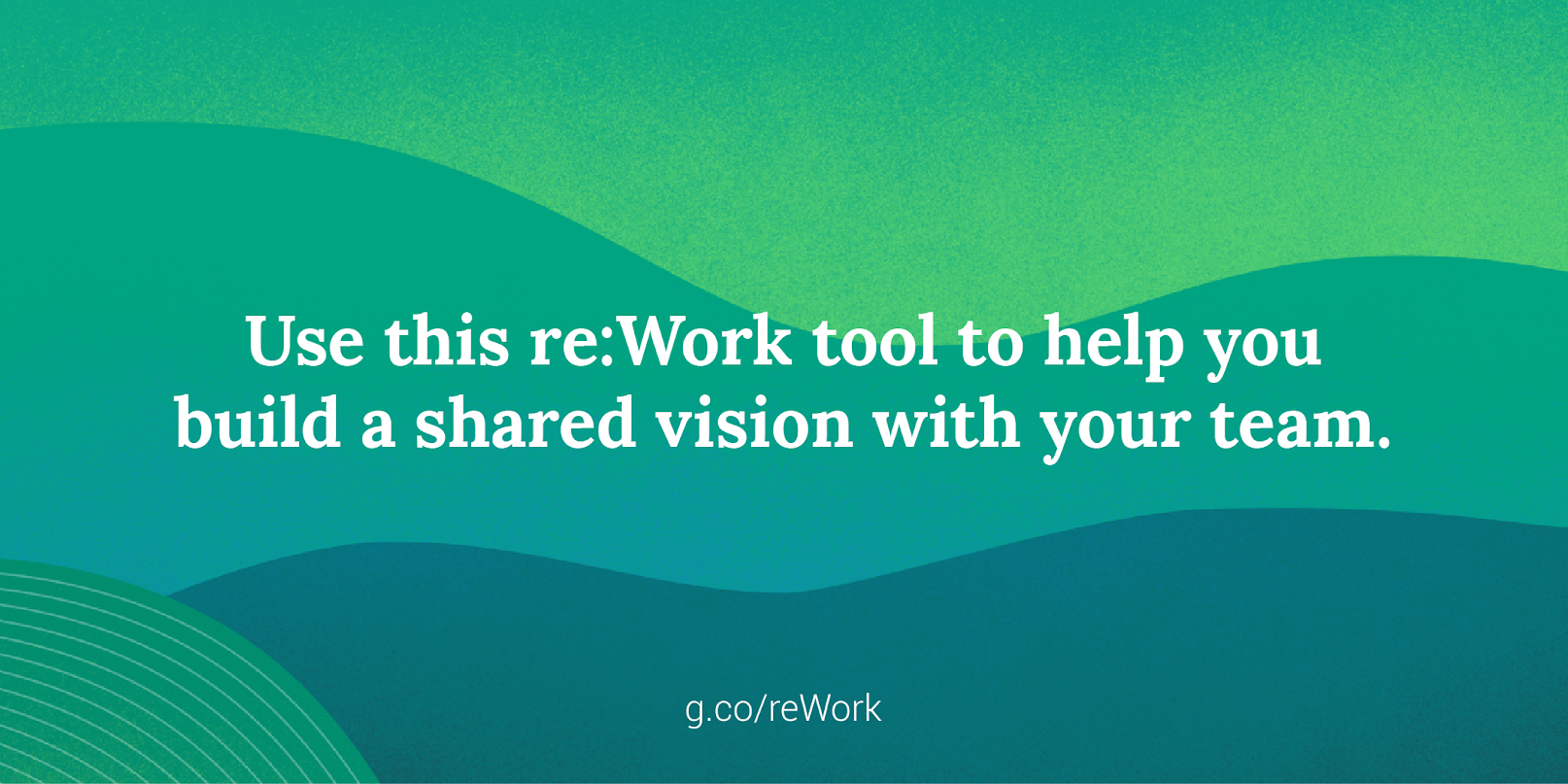 New tool: Build a shared vision with your team