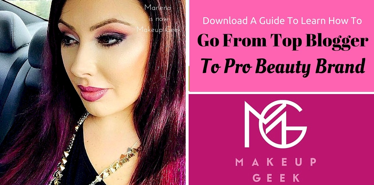 Makeup Geek Is A Top Blogger To Beauty Brand Success Story