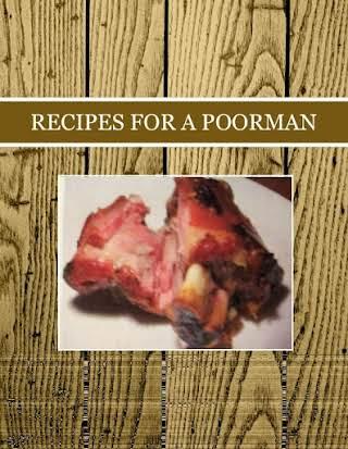 RECIPES FOR A POORMAN