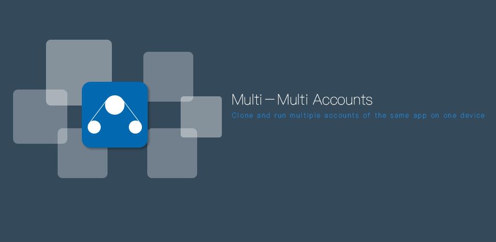 Download Multi-multiple accounts app APK latest version 8 1