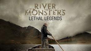 River Monsters: Lethal Legends thumbnail