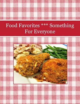 Food Favorites *** Something For Everyone