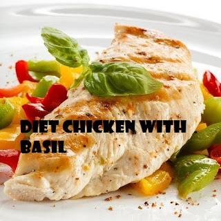Diet chicken with Basil.