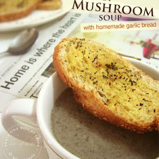 Cream of Mushroom Soup & Garlic Bread