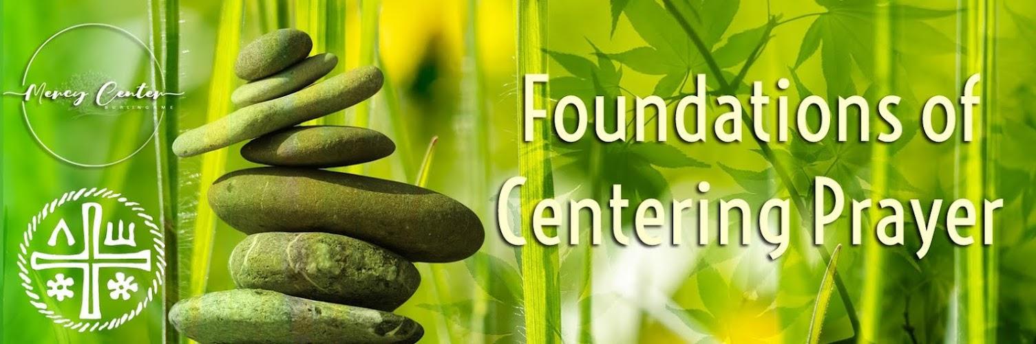 Centering Prayer: Foundations of Centering Prayer