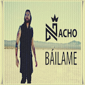 Nacho Bailame Musica