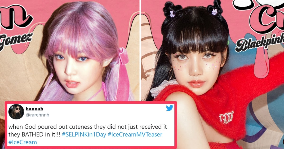 Blackpink Released Their Video Teaser For Ice Cream And Here Are 10 Tweets Of Blinks And Selenators Hyped Up Koreaboo