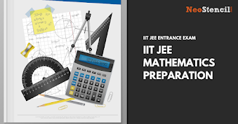 IIT JEE Mathematics Preparation Tips