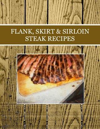 FLANK, SKIRT & SIRLOIN STEAK RECIPES