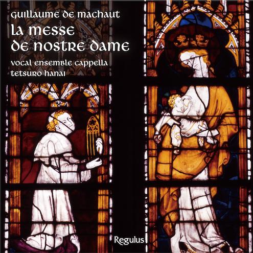 Guillaume de Machaut: Messe de Nostre Dame, Hoquetus David, Motet Felix virgo/Inviolata genitrix/ad te suspiramus, etc.