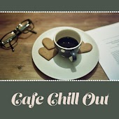Cafe Chill Out – Family Meeting, Cafe Restaurant, Chill Out Music, Relaxation Music
