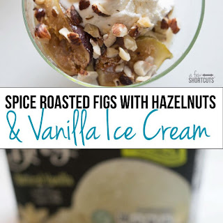 Spice Roasted Figs with Hazelnuts and Vanilla Ice Cream Recipe