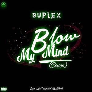 Suplex_Blow_my_mind(cover) Upload Your Music Free