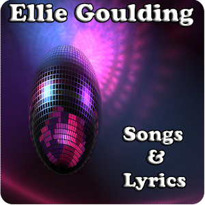 Ellie Goulding Songs Lyrics Ellie Goulding Songs