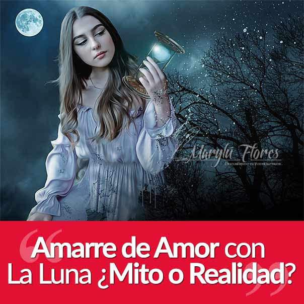 Amarre de Amor Con La Luna ¿Mito o Realidad?
