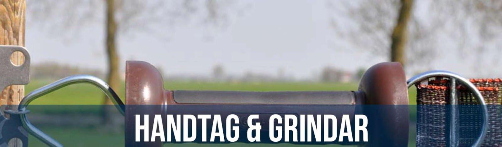 Handtag & Grindar