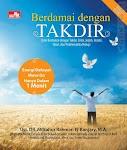 """""""Berdamai dengan Takdir (Edisi Revisi) - Ust. Dr. Miftahur Rahman El-Banjary, M.A."""""""