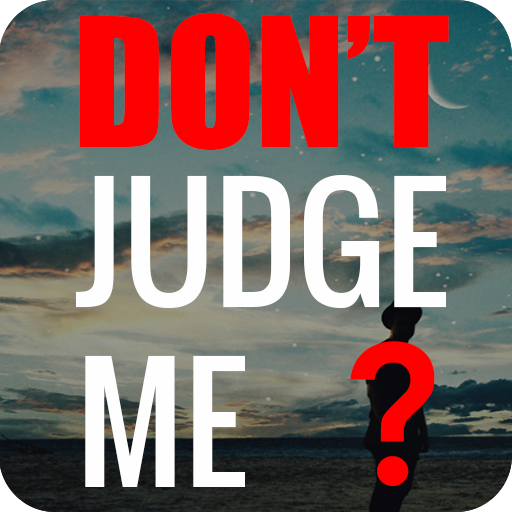 Download Dont Judge Me Quotes Quotes Apps App For Android Apk File