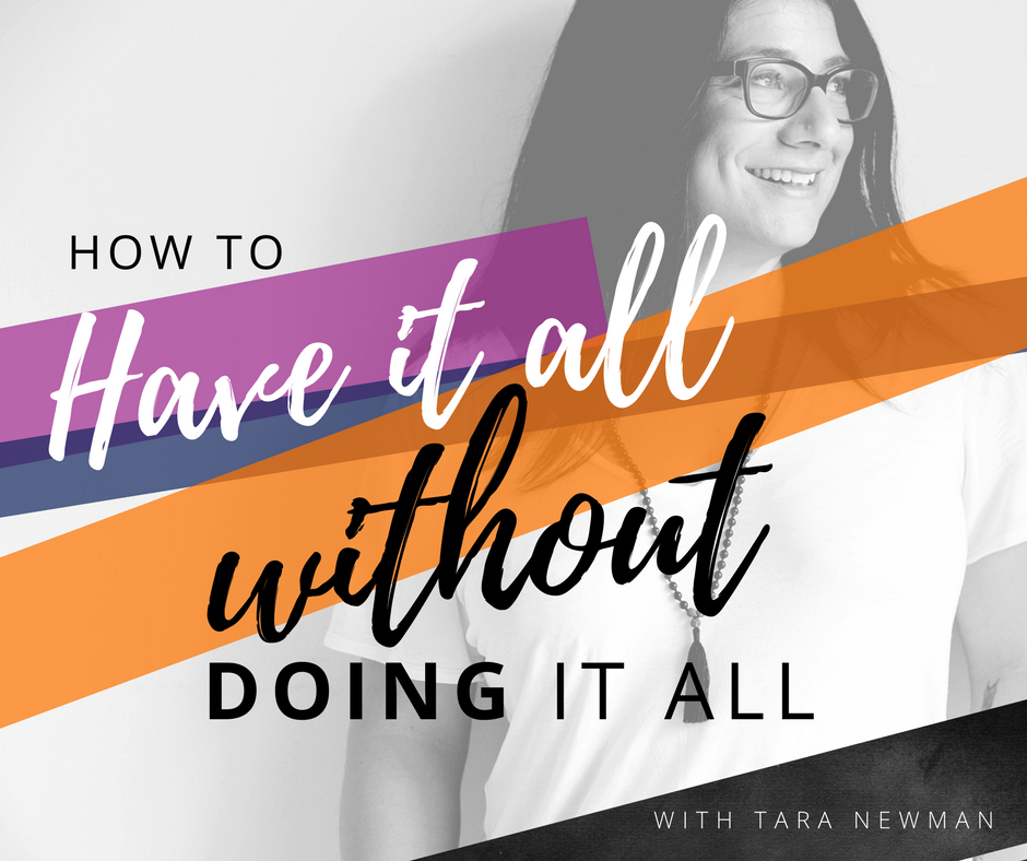 How to have it all without doing it all