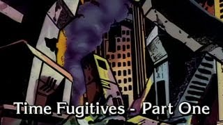 Time Fugitives Part 1