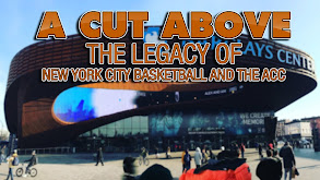 A Cut Above: The Legacy of New York City Basketball and the ACC thumbnail