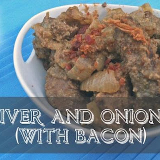 Liver and Onions (with Bacon).