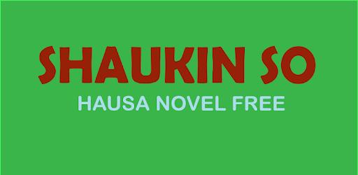 Shaukin So - Hausa Novel - Apps on Google Play