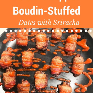 Bacon-Wrapped Boudin-Stuffed Dates with Sriracha.