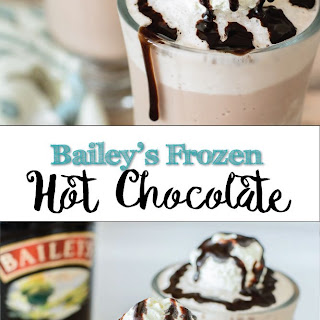 Bailey's Frozen Hot Chocolate.