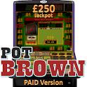 Pot Brown - UK Fruit Machine icon