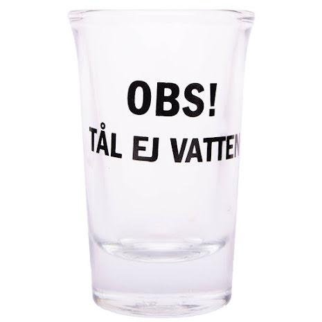 Snapsglas, OBS! Tål ej vatten