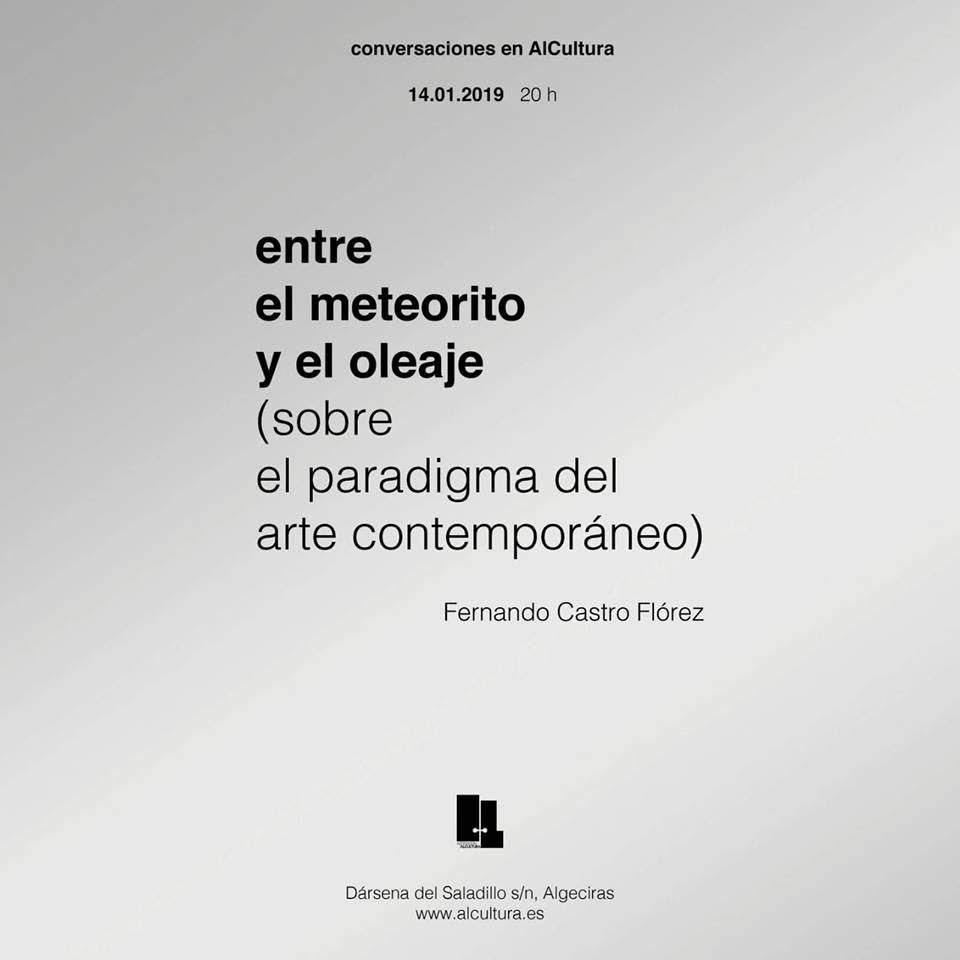 """""""Entre el meteorito y el oleaje"""" nueva conversación en ALCULTURA de la mano del crítico de arte Fernando Castro Flórez"""