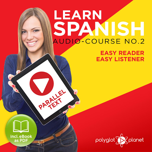Learn Spanish: Easy Reader, Easy Listener by Polyglot Planet - Audiobooks  on Google Play