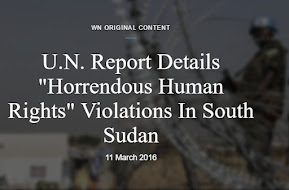 "U.N. Report Details ""Horrendous Human Rights"" Violations In South Sudan - WorldNews"