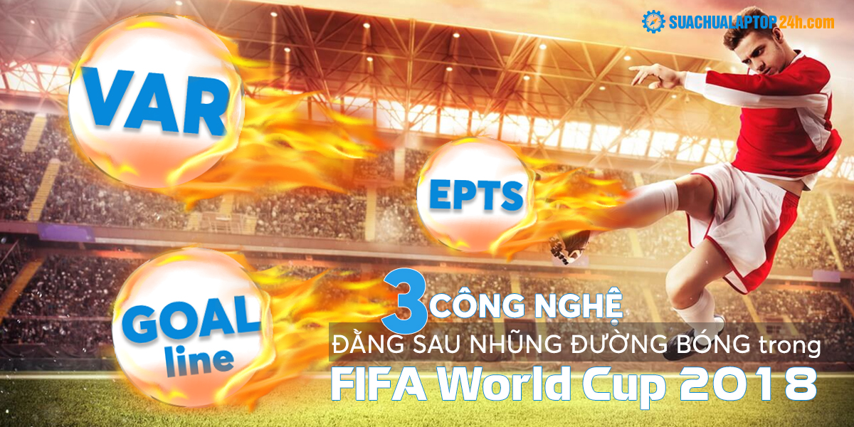 cong-nghe-trong-world-cup-2018