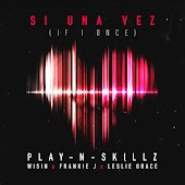 Si Una Vez (If I Once) (feat. Wisin, Frankie J & Leslie Grace)