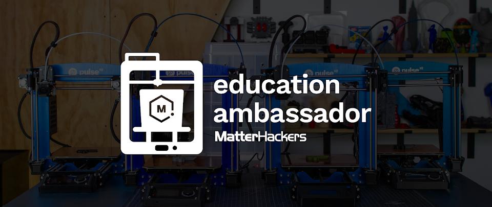 MatterHackers Education Ambassador: David Williams
